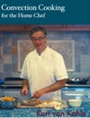 Convection Cooking For The Home Chef