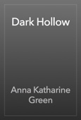 Anna Katharine Green - Dark Hollow artwork