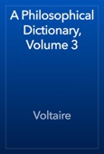 Voltaire - A Philosophical Dictionary, Volume 3 artwork