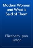 Elizabeth Lynn Linton - Modern Women and What is Said of Them artwork