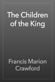 Francis Marion Crawford - The Children of the King artwork