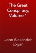 John Alexander Logan - The Great Conspiracy, Volume 1 artwork