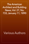 The American Architect And Building News Vol 27 No 733 January 11 1890