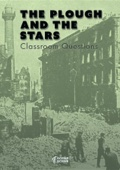 The Plough and the Stars Classroom Questions