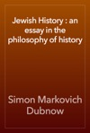 Jewish History  An Essay In The Philosophy Of History