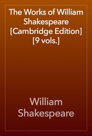 DOWNLOAD OF THE WORKS OF WILLIAM SHAKESPEARE [CAMBRIDGE EDITION] [9 VOLS.] PDF EBOOK