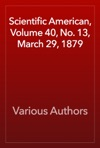 Scientific American Volume 40 No 13 March 29 1879