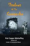Shadows Of The Comanche