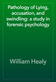 Similar eBook: Pathology of Lying, accusation, and swindling: a study in forensic psychology