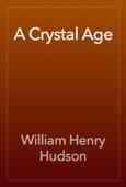William Henry Hudson - A Crystal Age artwork