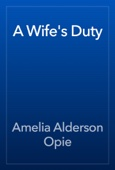 Amelia Alderson Opie - A Wife's Duty artwork