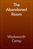 Wadsworth Camp - The Abandoned Room artwork