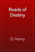 O. Henry - Roads of Destiny artwork