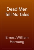 Ernest William Hornung - Dead Men Tell No Tales artwork