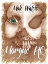Mole Watch Morgue HQ