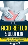 The Acid Reflux Solution