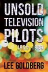 Unsold Television Pilots 1955-1989