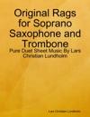 Original Rags For Soprano Saxophone And Trombone