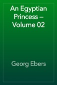 Georg Ebers - An Egyptian Princess — Volume 02 artwork
