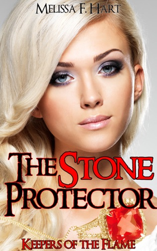 The Stone Protector Keepers of the Flame Book 1