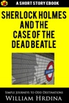 Sherlock Holmes And The Case Of The Dead Beatle