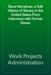 Slave Narratives A Folk History Of Slavery In The United States From Interviews With Former Slaves