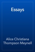 Alice Christiana Thompson Meynell - Essays artwork