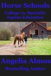 Horse Schools College Vs Specialty Equine Education