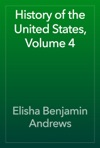 History Of The United States Volume 4