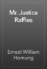 Ernest William Hornung - Mr. Justice Raffles artwork