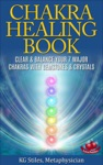 The Chakra Healing Book - Clear  Balance Your 7 Major Chakras With Gemstones  Crystals