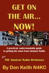 Get On The AirNow A Practical Understandable Guide To Getting The Most From Amateur Radio