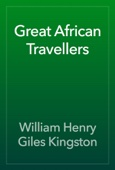 William Henry Giles Kingston - Great African Travellers artwork