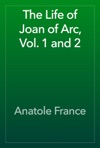 The Life Of Joan Of Arc Vol 1 And 2