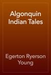Algonquin Indian Tales