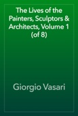 Giorgio Vasari - The Lives of the Painters, Sculptors & Architects, Volume 1 (of 8) artwork