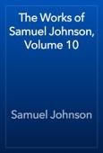 Samuel Johnson - The Works of Samuel Johnson, Volume 10 artwork