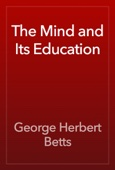 George Herbert Betts - The Mind and Its Education artwork