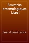 Jean-Henri Fabre - Souvenirs entomologiques - Livre I artwork