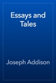 Joseph Addison - Essays and Tales artwork
