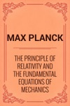 The Principle Of Relativity And The Fundamental Equations Of Mechanics