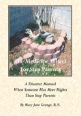 The Medicine Wheel For Step Parents - Mary Jane Grange, R.N. Cover Art