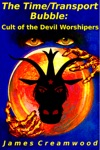 The TimeTransport Bubble Cult Of The Devil Worshipers