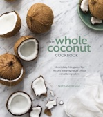 The Whole Coconut Cookbook - Nathalie Fraise Cover Art