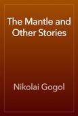 Nikolai Gogol - The Mantle and Other Stories artwork