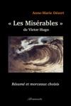 Les Misrables De Victor Hugo - Rsum Et Morceaux Choisis