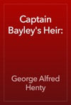 Captain Bayleys Heir