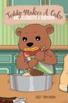 Teddy Makes A Cake And Celebrates A Birthday