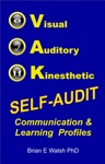 Visual Auditory Kinesthetic Self-Audit Communication And Learning Profiles