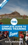The Complete Guide To Spring Training 2017  Arizona